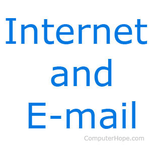 Internet and e-mail