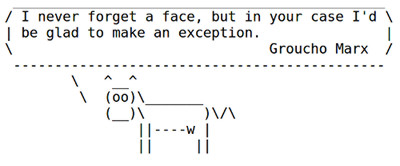 Standard output of fortune piped to cowsay