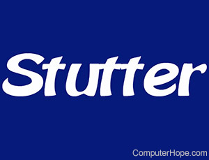 What is Stutter?