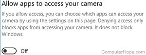 Screenshot: To disable webcam access for all apps, go to Settings, Privacy, Camera, and change Allow apps to access your camera to Off.